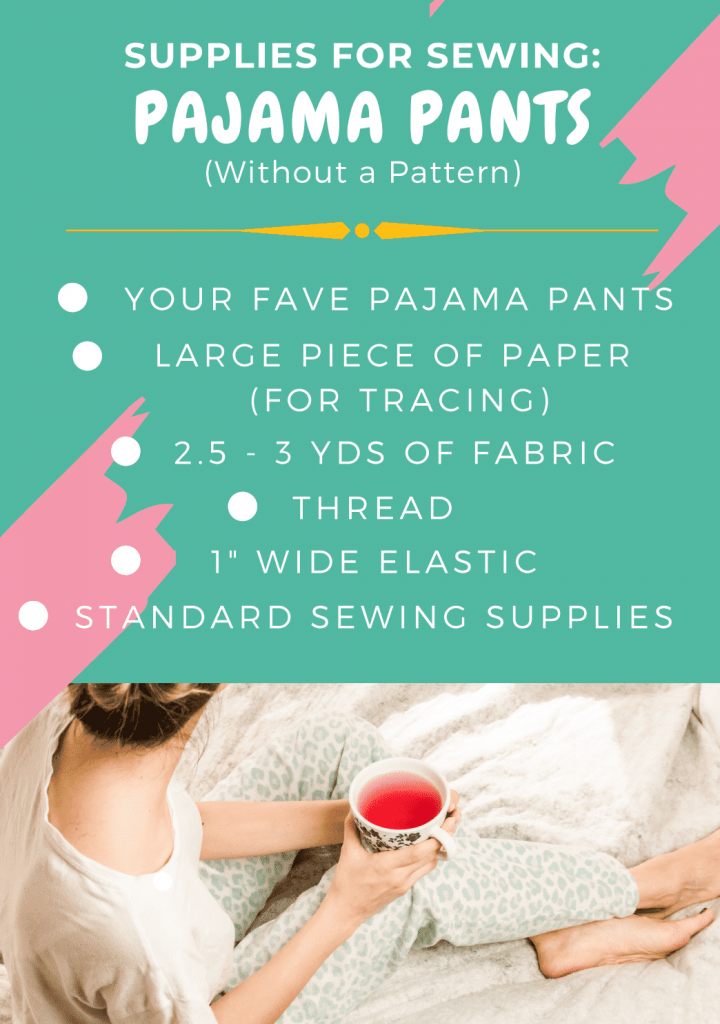 How To Sew Pajama Pants or Shorts Without a Pattern Supplies List